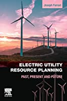 Electric Utility Resource Planning: Past, Present and Future