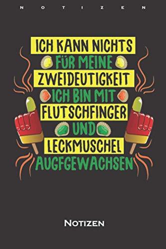 Flutschfinger & Leckmuschel sind zweideutig Notizbuch: Liniertes Notizbuch für Freunde der Zweideutigkeit