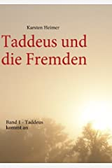 Taddeus und die Fremden: Band 1 - Taddeus kommt an Taschenbuch