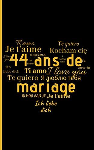 44 ans de Mariage: Cadeau Mariage Noces de Topaze   Petit carnet de notes, 100 pages lignées, Idée de Cadeau pour l'Anniversaire de votre Mariage, 44 ans Noces de Topaze