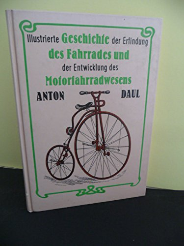 Illustrierte Geschichte der Erfindung des Fahrrades und der Entwickelung des Motorfahrradwesens