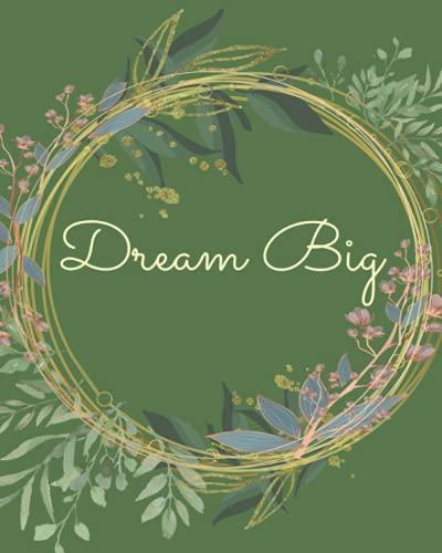 Dream Big: Journal