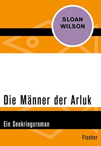 Die Männer der Arluk: Ein Seekriegsroman