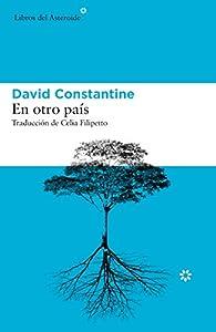 En otro país par David Constantine