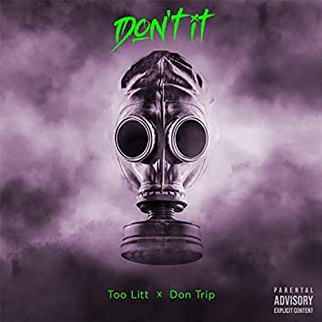Don't It (feat. Don Trip)