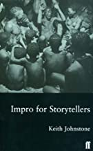 Impro for Storytellers by Keith Johnstone(1999-05-17)