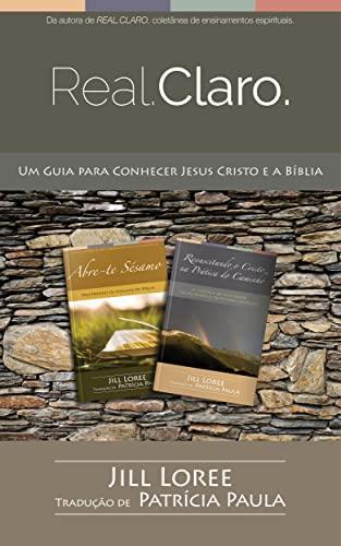Real.Claro.: Um Guia para Conhecer Jesus Cristo e a Bíblia
