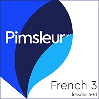 French Level 3 Lessons 6-10     Learn to Speak and Understand French with Pimsleur Language Programs              By:                                                                                                                                 Pimsleur                               Narrated by:                                                                                                                                 Pimsleur                      Length: 2 hrs and 34 mins     7 ratings     Overall 4.6