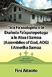 Tala Fa asolopito O Le Ekalesia Fa apotopotoga A Le Atua i Samoa (Assemblies of God, AOG) i Amerika Samoa: History of the Assemblies of God Church in American Samoa