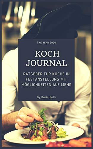 Koch Journal - Ratgeber für Köche in Festanstellung mit Möglichkeiten auf Mehr: Sie sind festangestellt als Koch? Das Geld reicht vorne und hinten nicht? Mit dem Ratgeber erfahren Sie alles nötige!