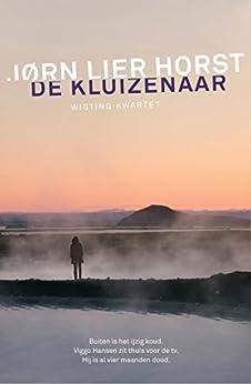 De kluizenaar (Wisting Kwartet Book 3) van [Jørn Lier Horst, Kim Snoeijing]