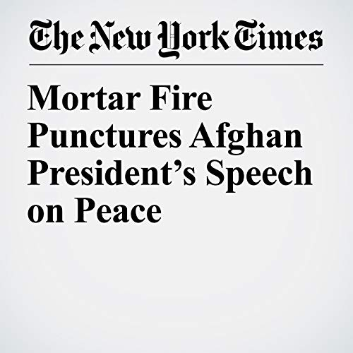 Mortar Fire Punctures Afghan President's Speech on Peace copertina