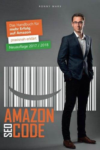 Amazon SEO Code: Das Handbuch für mehr Erfolg auf Amazon | für FBA, FBM, Vendoren & Agenturen