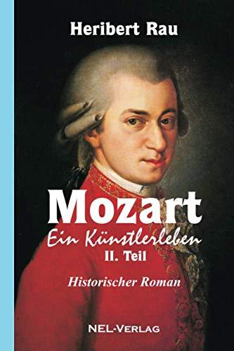 Mozart, ein Künstlerleben. II. Teil, Historischer Roman