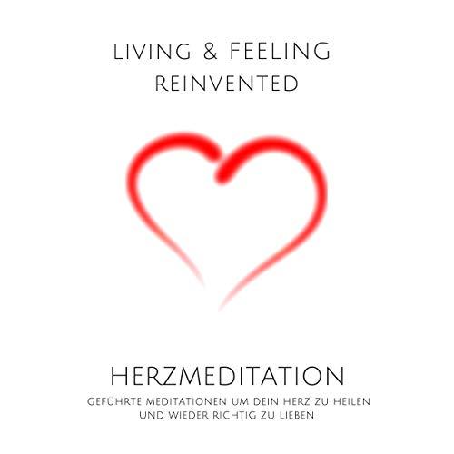 Herzmeditation - Geführte Meditationen um dein Herz zu heilen und wieder richtig zu lieben Titelbild