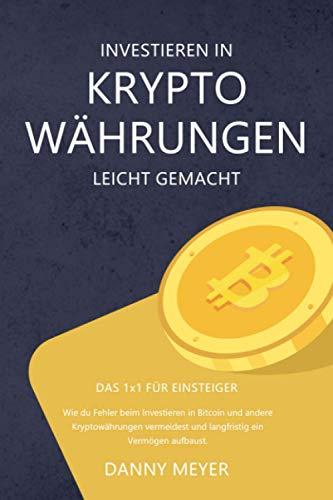 Investieren in Kryptowährungen leicht gemacht – Das 1x1 für Einsteiger