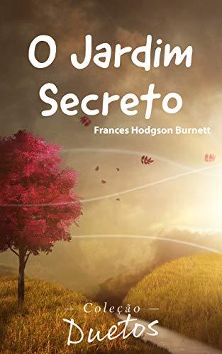 O Jardim Secreto (Coleção Duetos)