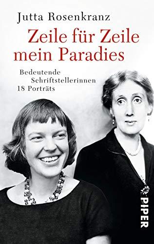Zeile für Zeile mein Paradies: Bedeutende Schriftstellerinnen
