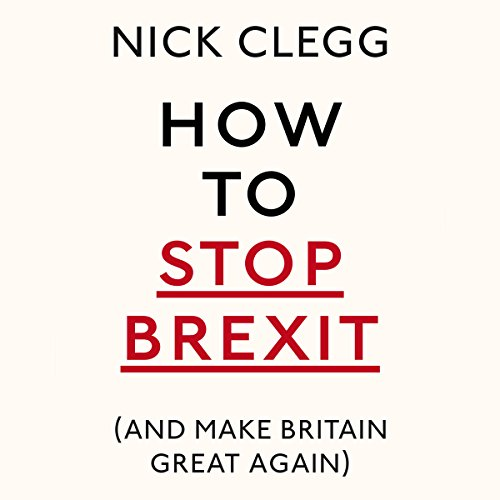 How to Stop Brexit (and Make Britain Great Again) audiobook cover art