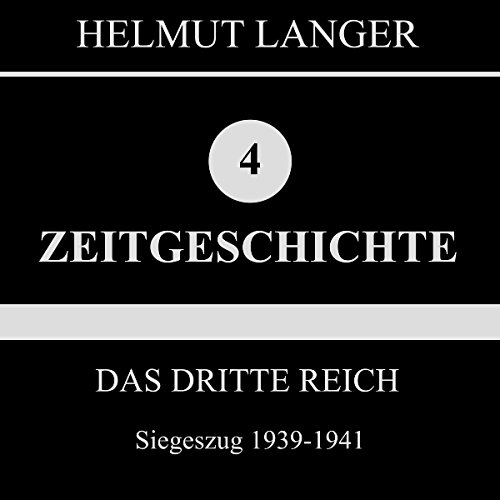 Siegeszug 1939-1941     Das Dritte Reich 3              By:                                                                                                                                 Helmut Langer                               Narrated by:                                                                                                                                 div.                      Length: 1 hr and 11 mins     Not rated yet     Overall 0.0
