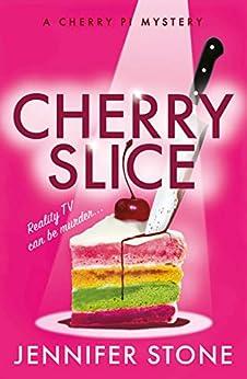 Cherry Slice (A Cherry PI Mystery Book 1) by [Jennifer Stone]