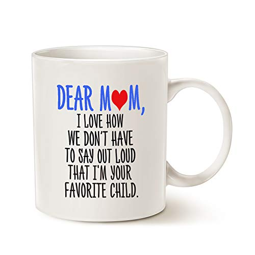 a mug to keep tm mom cups MAUAG Mothers Day Funny Coffee Mug for Mom, Dear Mom, I'm Your Favorite Child Coffee Mug, Best Birthday Gift for Mom, Mother Cup, White 11 Oz