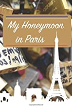 My Honeymoon in Paris: Journal for Newlyweds | 6 x 9 in 100 pages | Je t'aime mon amour