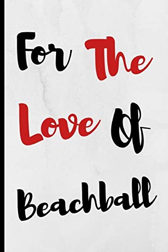 For The Love Of Beachball: Notebook 120 Lined Pages Paperback Notepad / Journal
