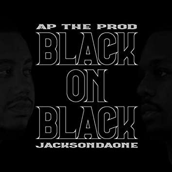 Black on Black (feat. Jacksondaone)