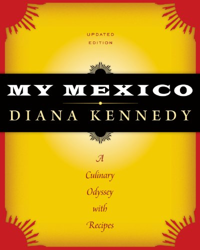 My Mexico: A Culinary Odyssey with Recipes (The William and Bettye Nowlin Series in Art, History, and Culture of the Western Hemisphere) (English Edition)