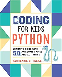 Coding for Kids: Python: Learn to Code with 50 Awesome Games and Activities_RoboTOPicks
