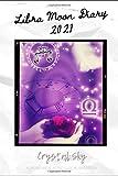 Libra Moon Diary 2021: Horoscope & Astrological Datebook (Diaries 2021)