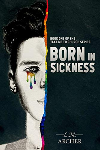 Born in Sickness: Book One of the Take me to Church Series (English Edition)