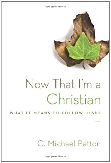Now That I'm a Christian: What It Means to Follow Jesus