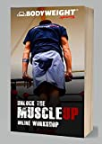 Unlock the Muscle-up - Online Workshop: How to actually lear