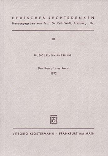 Der Kampf ums Recht (1872) (Deutsches Rechtsdenken, Band 10)