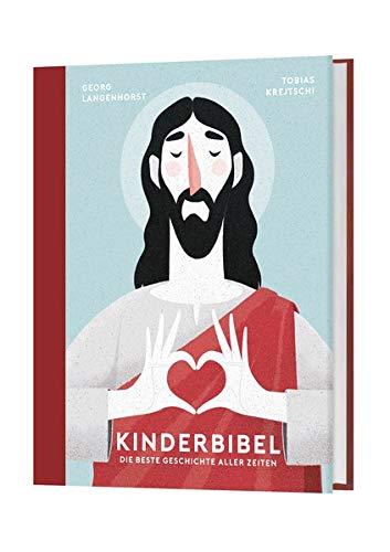 Kinderbibel: Die beste Geschichte aller Zeiten