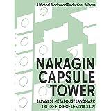 中銀カプセルタワー:破壊の端にいる日本の代謝者のランドマーク