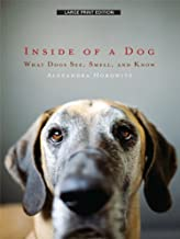 Inside of a Dog: What Dogs See, Smell, and Know (Thorndike Nonfiction)