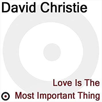 Love Is The Most Important Thing