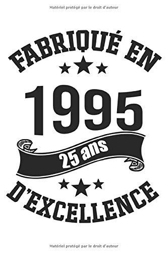 Fabriqué en 1995 , 25 Ans d'excellence: Carnet de notes / Cahier, 6x9 pouces, 25 eme d'anniversaire Cadeau, Anniversaire 25 ans,120 pages lignees, ... personnalisés, Livre d'or 24 ans, Bloc Notes