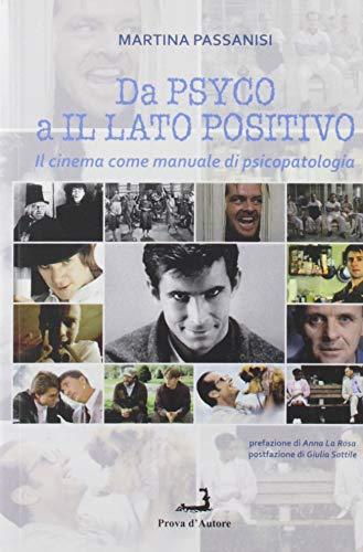 Da Psyco a Il lato positivo. Il cinema come manuale di psicopatologia