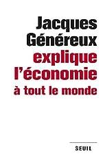 Jacques Généreux explique l'économie à tout le monde de Jacques Genereux