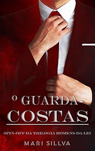 O guarda-costas: Spin-off da Trilogia Homens da Lei