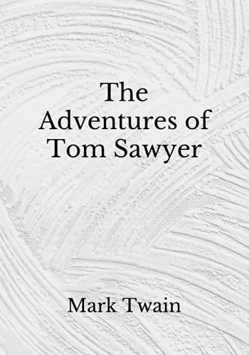 The Adventures of Tom Sawyer: (Aberdeen Classics Collection)