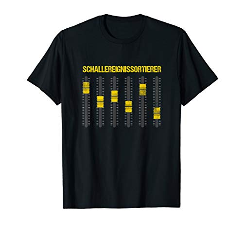 Schallereignissortierer Mischpult Ton Tontechniker Geschenk T-Shirt