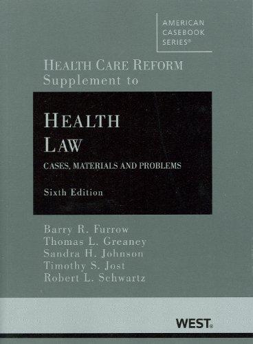 Health Care Reform: Supplementary Materials (2010) (American Casebook)