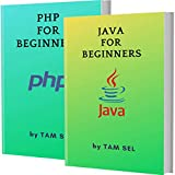 JAVA AND PHP FOR BEGINNERS: 2 BOOKS IN 1 - Learn Coding Fast! JAVA AND PHP Crash Course, A QuickStart Guide, Tutorial Book by Program Examples, In Easy Steps! (English Edition)