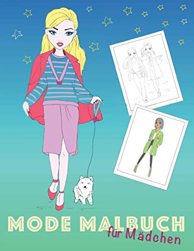 Mode Malbuch: Für Mädchen ab 12 Jahre I Die perfekte Geschenkidee für Mädchen, Teenies und Jugendliche I 70 hübsche Motive zum Ausmalen