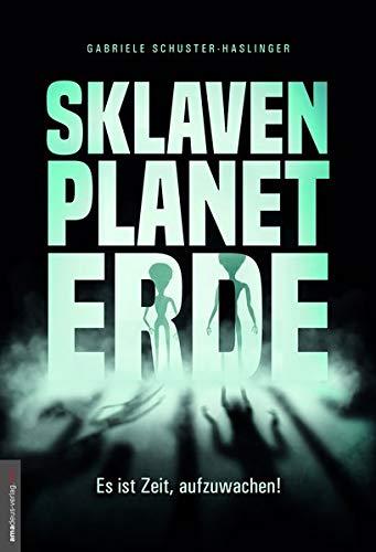 Sklavenplanet Erde: Es ist Zeit, aufzuwachen!